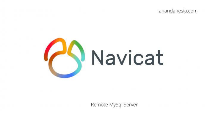 Cara Remote Database Mysql Menggunakan Navicat